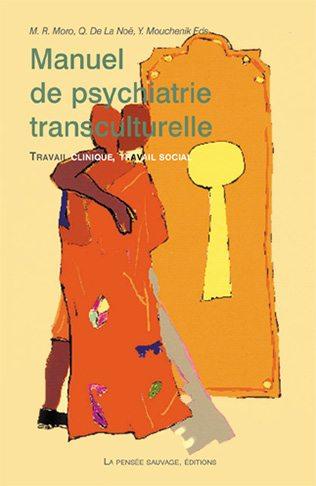 Manuel De Psychiatrie Transculturelle L Autre Cliniques Cultures Et Societes