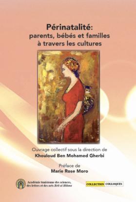 Périnatalité : parents, bébés et familles à travers les cultures