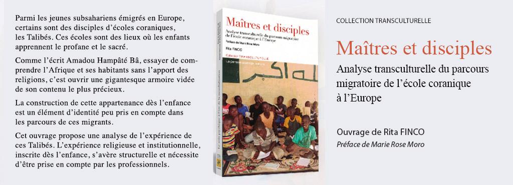 Ouvrage de Rito FINCO : Maîtres et disciples - Analyse transculturelle du parcours migratoire de l'école coranique à l'Europe